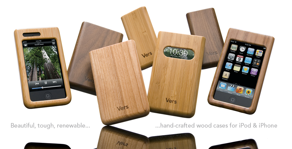 The new hand-crafted wood cases for iPod & iPhone. (c) versaudio.com
